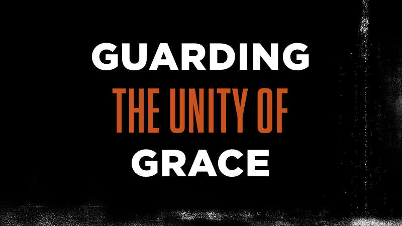 Guarding the Unity of Grace