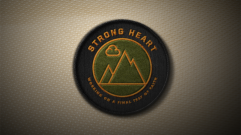 Strong Heart: Working on a Final Test of Faith